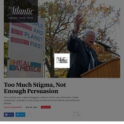 """The Scourge of the Left"": Too Much Stigma, Not Enough Persuasion - The Atlantic"