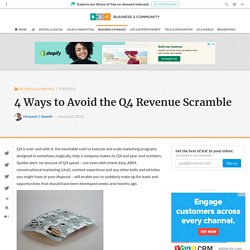 4 Ways to Avoid the Q4 Revenue Scramble - Business 2 Community