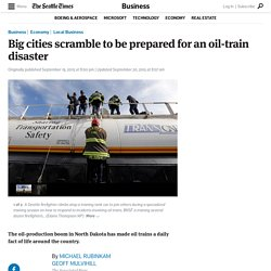 Big cities scramble to be prepared for an oil-train disaster