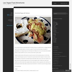 Scrambled Eggs with Salmon « Las Vegas Food Adventures