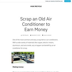 Scrap an Old Air Conditioner to Earn Money – HVAC RECYCLE