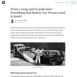 From a scrap yard to gold mine: Everything that Sydney Car Owners need to learn!