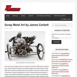 Scrap Metal Art by James Corbett