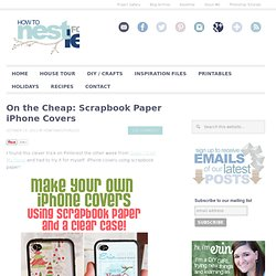 On the Cheap: Scrapbook Paper iPhone Covers - StumbleUpon
