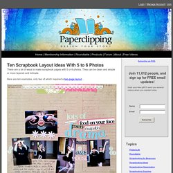 Ten Scrapbook Layout Ideas With 5 to 6 Photos