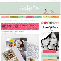 Scrapbook Sunday: Quick and Easy Scrapbook Pages