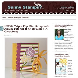*NEW* Triple Flip Mini Scrapbook Album Tutorial & Kit By Mail + A Give-Away | Andrea Walford, Stampin' Up! Project Ideas