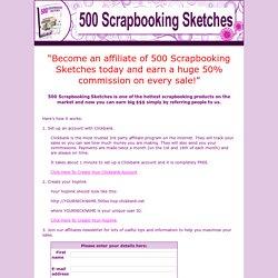 500 Scrapbooking Sketches Affiliates