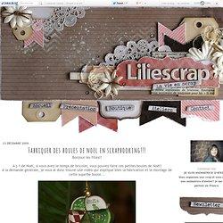 Fabriquer des boules de noel en scrapbooking!!! - Liliescrap