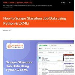 How to Scrape Glassdoor Job Data using Python & LXML?