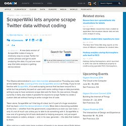 ScraperWiki lets anyone scrape Twitter data without coding