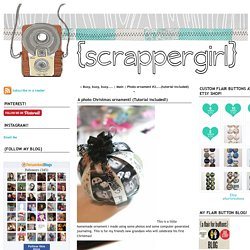 {scrappergirl}: A photo Christmas ornament! (Tutorial included!)