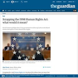 Scrapping the 1998 Human Rights Act: what would it mean?