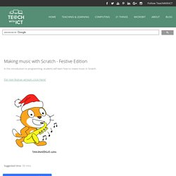 Making music with Scratch - Festive Edition - teachwithict.com