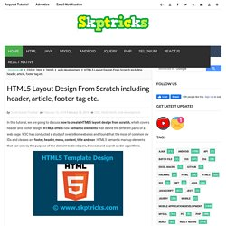 HTML5 Layout Design From Scratch including header, article, footer tag etc.
