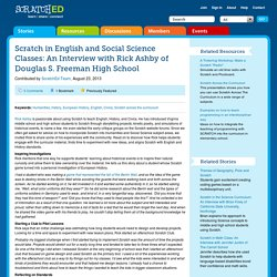 Scratch in English and Social Science Classes: An Interview with Rick Ashby of Douglas S. Freeman High School