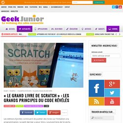 """""""Le grand livre de Scratch"""" : les grands principes du code révélés"""