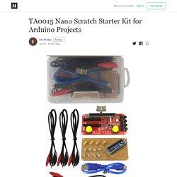 TA0015 Nano Scratch Starter Kit for Arduino Projects