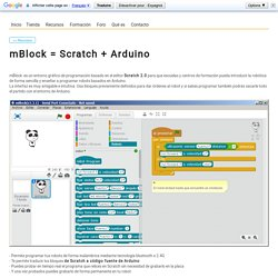 mBlock = Scratch + Arduino (Tutoriales de Makeblock)