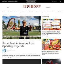 Scratched: Aotearoa's Lost Sporting Legends