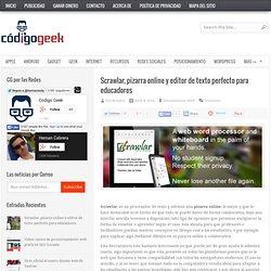 Scrawlar, pizarra online y editor de texto perfecto para educadores