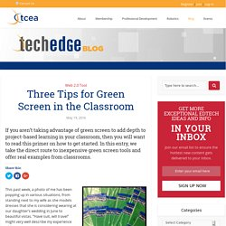 Three Tips for Green Screen in the Classroom - TechNotes Blog - TCEA