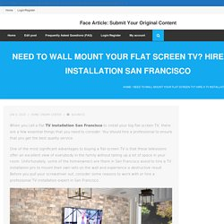 Need to Wall Mount Your Flat Screen TV? Hire aTV Installation San Francisco