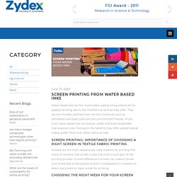 SCREEN PRINTING FROM WATER BASED INKS – Zydex Industries