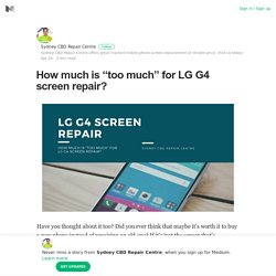 "How much is ""too much"" for LG G4 screen repair? – Sydney CBD Repair Centre – Medium"