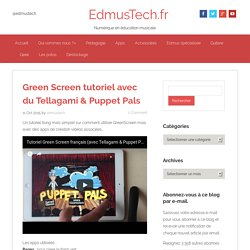 Green Screen tutoriel avec du Tellagami & Puppet Pals
