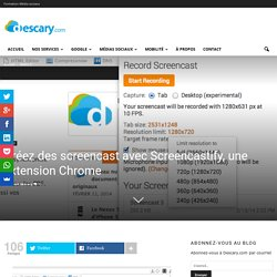 Créez des screencast avec Screencastify, une extension Chrome