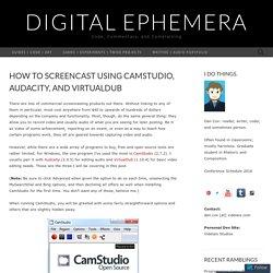 How to Screencast using CamStudio, Audacity, and VirtualDub