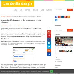 ScreenCastify. Enregistrer des screencasts depuis Chrome