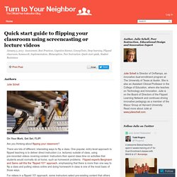 Quick start guide to flipping your classroom using screencasting or lecture videos – Turn to Your Neighbor: The Official Peer Instruction Blog