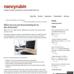 What can you use Screencasting for in the classroom?