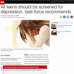 All teens should be screened for depression, task force recommends