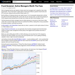 Fund Screener: Active Managers Worth The Fees