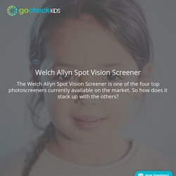 Welch Allyn Spot Vision Screener: Cost, Studies, Features, Ease of Use, and More