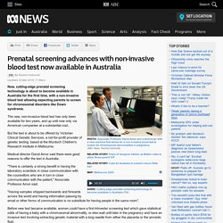 Prenatal screening advances with non-invasive blood test now available in Australia