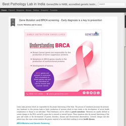 Gene Mutation and BRCA screening - Early diagnosis is a key to prevention