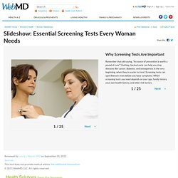 Disease Prevention in Women Pictures Slideshow: Essential Screening Tests Every Woman Needs on MedicineNet