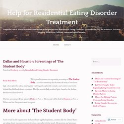 Dallas and Houston Screenings of 'The Student Body' – Help for Residential Eating Disorder Treatment