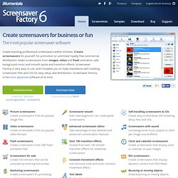 Screensaver Factory - Make screensavers, create screensavers and distribute screen savers