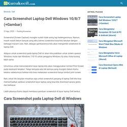 Cara Screenshot Laptop Dell Windows 10/8/7 (+Gambar) - Kutukecil - Tutorial Komputer Windows dan Hp Android Terbaik