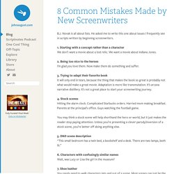 8 Common Mistakes Made by New Screenwriters