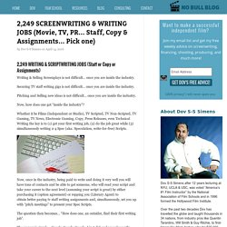 2,249 SCREENWRITING & WRITING JOBS (Movie, TV, PR… Staff, Copy & Assignments… Pick One)