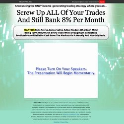 Screw Up ALL Of Your Trades And Still Bank 8% Per Month