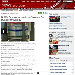 Dr Who's sonic screwdriver 'invented' at Dundee University