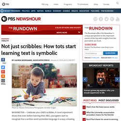 Not just scribbles: How tots start learning text is symbolic