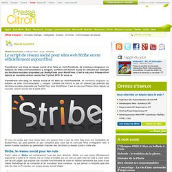 Le script de réseau social pour sites web Stribe ouvre officiellement aujourd'hui